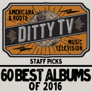 60 Best Albums of 2016 – DittyTV Staff Picks