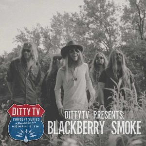 WATCH: DittyTV Concert Series Presents Blackberry Smoke Today @ 8PM