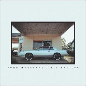 John Moreland To Release New Album Big Bad Luv on May 5; New Tour Dates Revealed