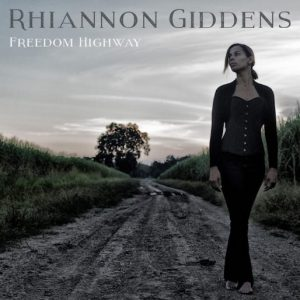 Album Review: Rhiannon Giddens 'Freedom Highway' – via Paste